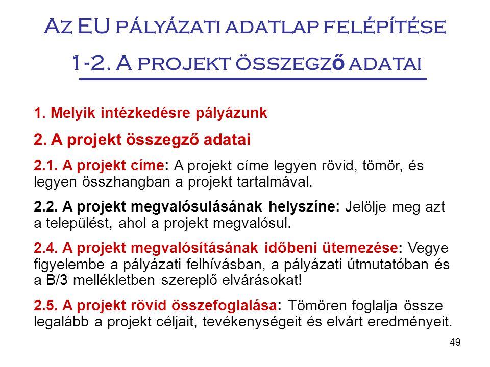 Az EU pályázati adatlap felépítése 1-2. A projekt összegző adatai