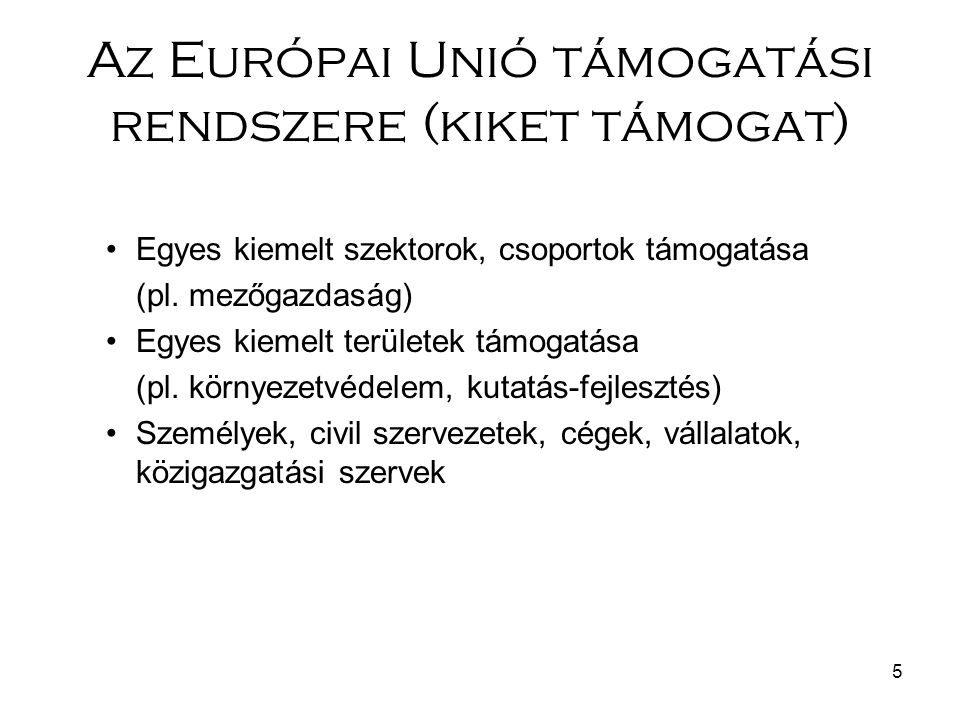 Az Európai Unió támogatási rendszere (kiket támogat)
