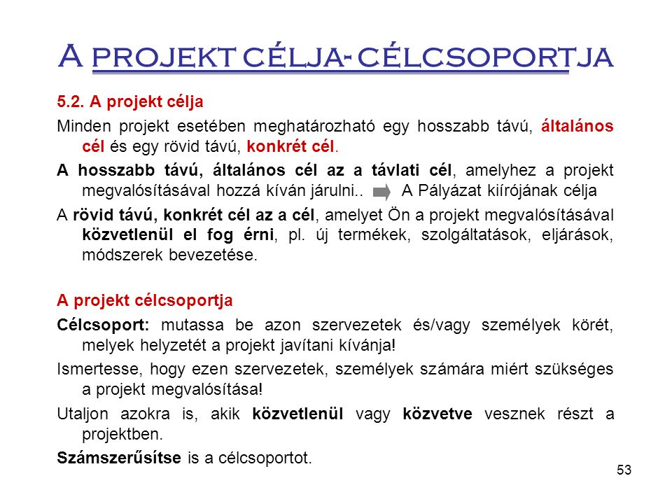 A projekt célja- célcsoportja
