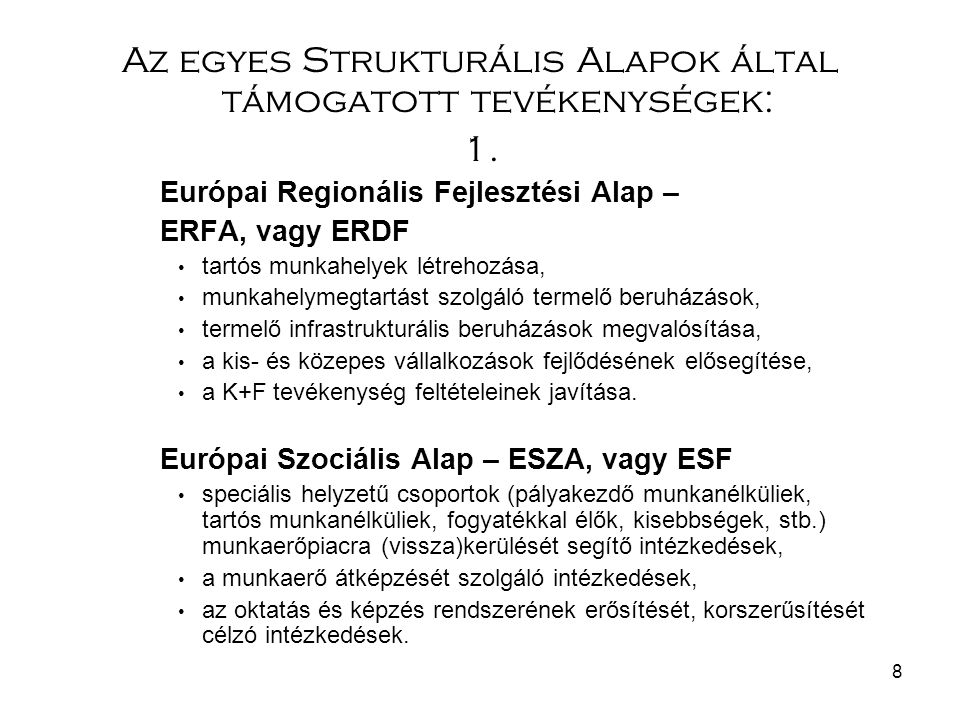 Az egyes Strukturális Alapok által támogatott tevékenységek: