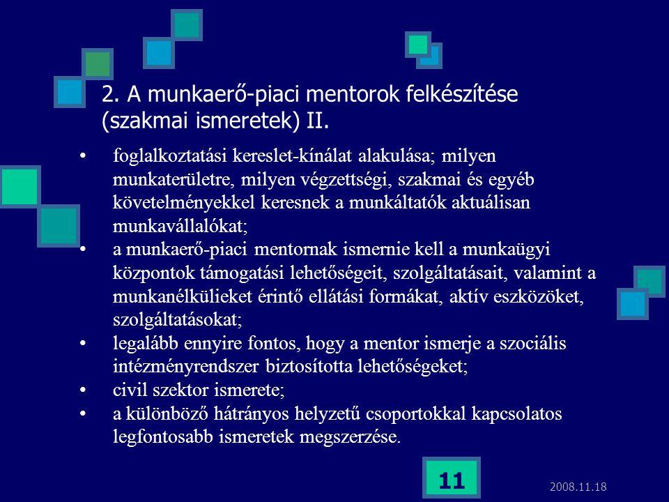 2. A munkaerő-piaci mentorok felkészítése (szakmai ismeretek) II.