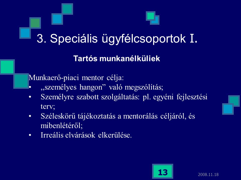 3. Speciális ügyfélcsoportok I.