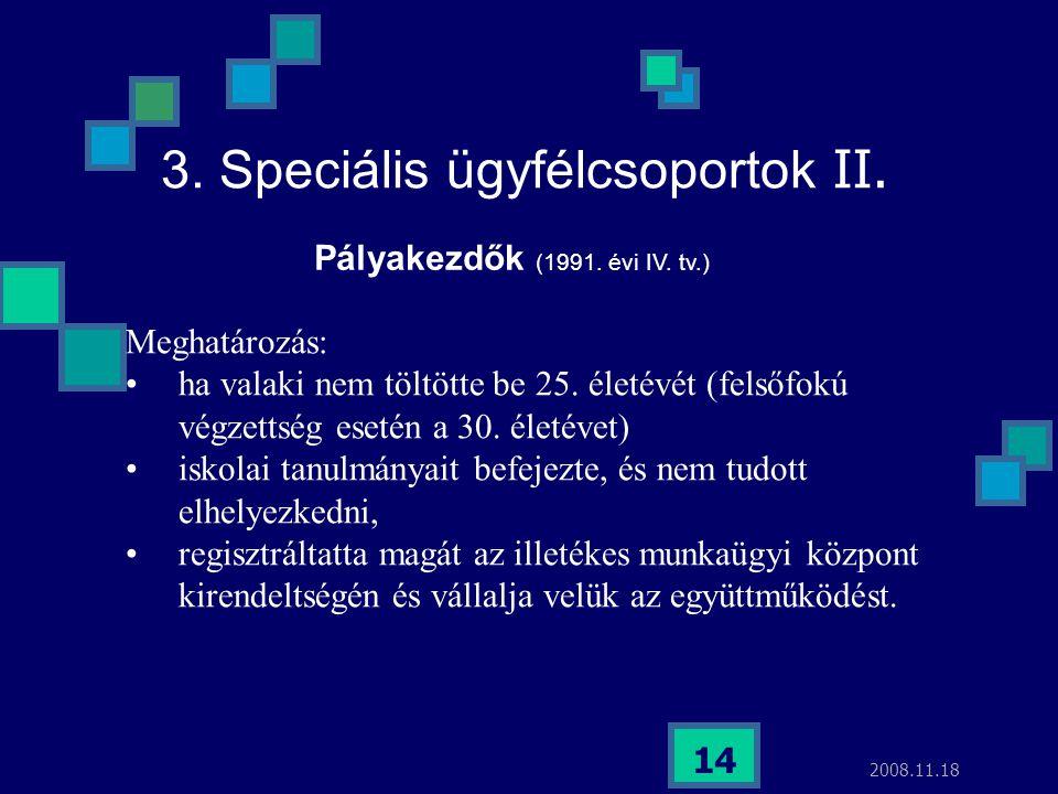 3. Speciális ügyfélcsoportok II.