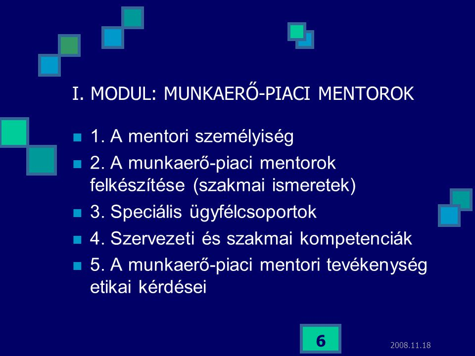 I. MODUL: MUNKAERŐ-PIACI MENTOROK