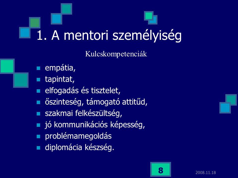 1. A mentori személyiség Kulcskompetenciák empátia, tapintat,