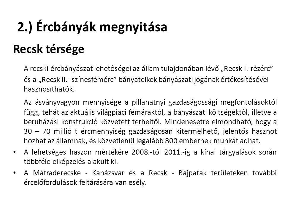 2.) Ércbányák megnyitása