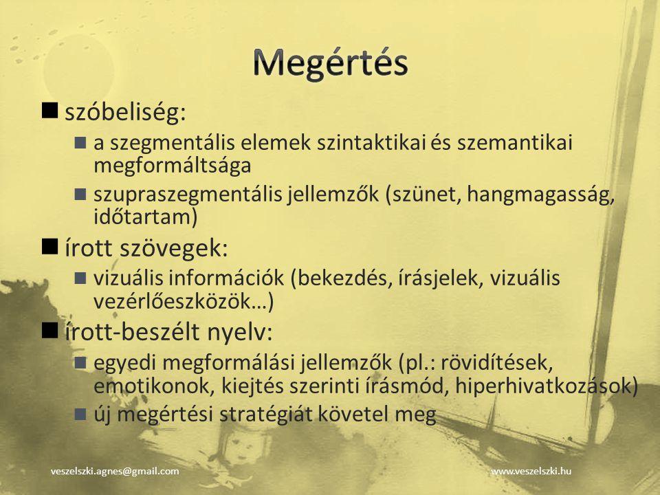 Megértés szóbeliség: írott szövegek: írott-beszélt nyelv: