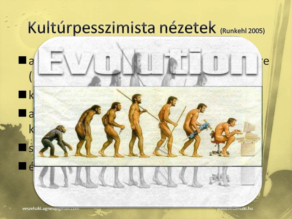 Kultúrpesszimista nézetek (Runkehl 2005)