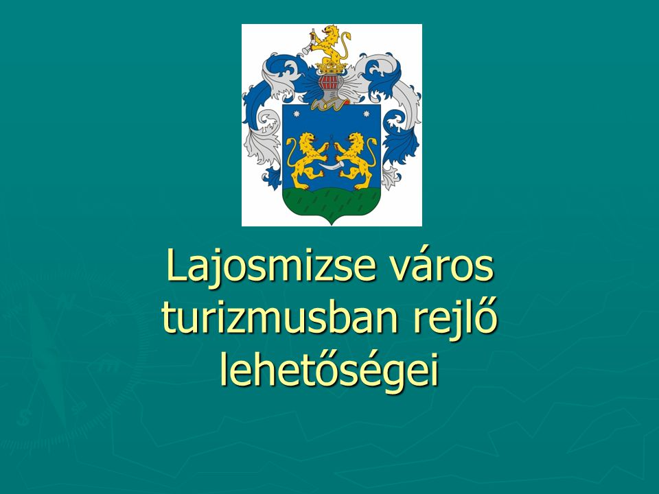 Lajosmizse város turizmusban rejlő lehetőségei