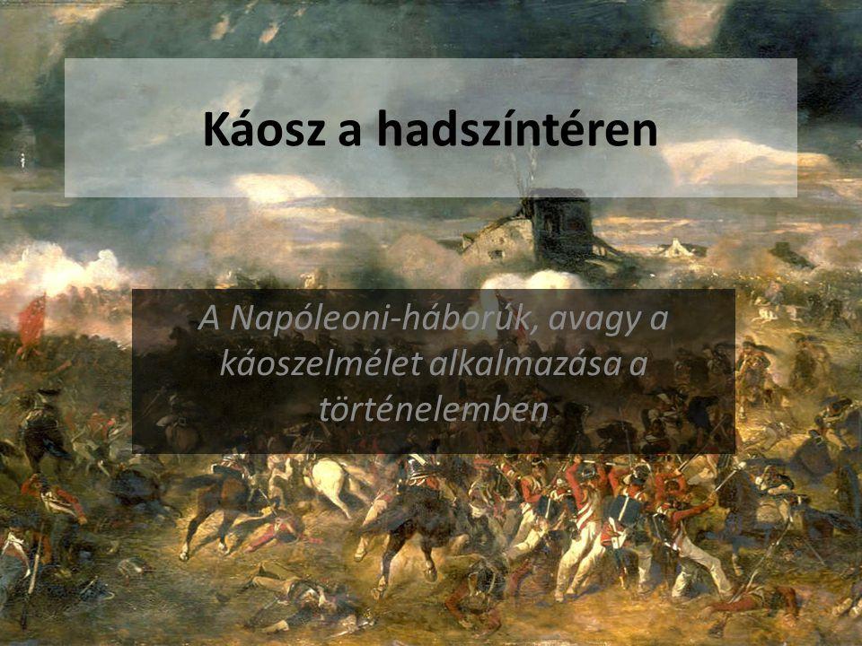 A Napóleoni-háborúk, avagy a káoszelmélet alkalmazása a történelemben