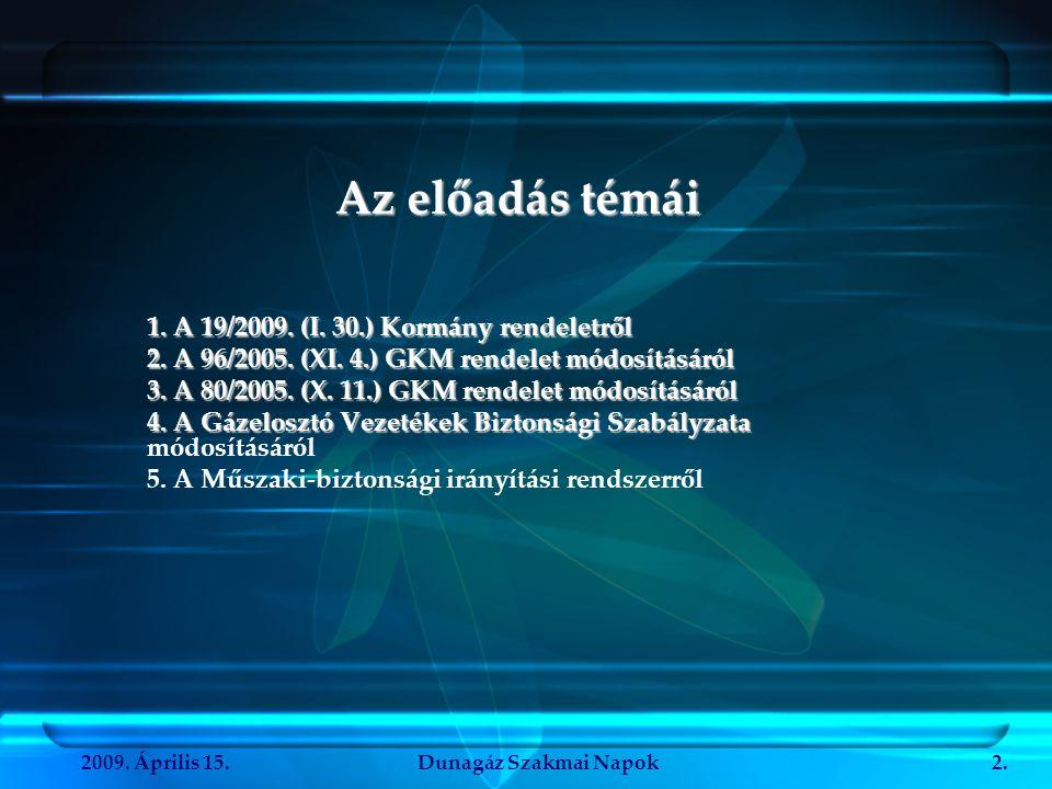 Az előadás témái 1. A 19/2009. (I. 30.) Kormány rendeletről