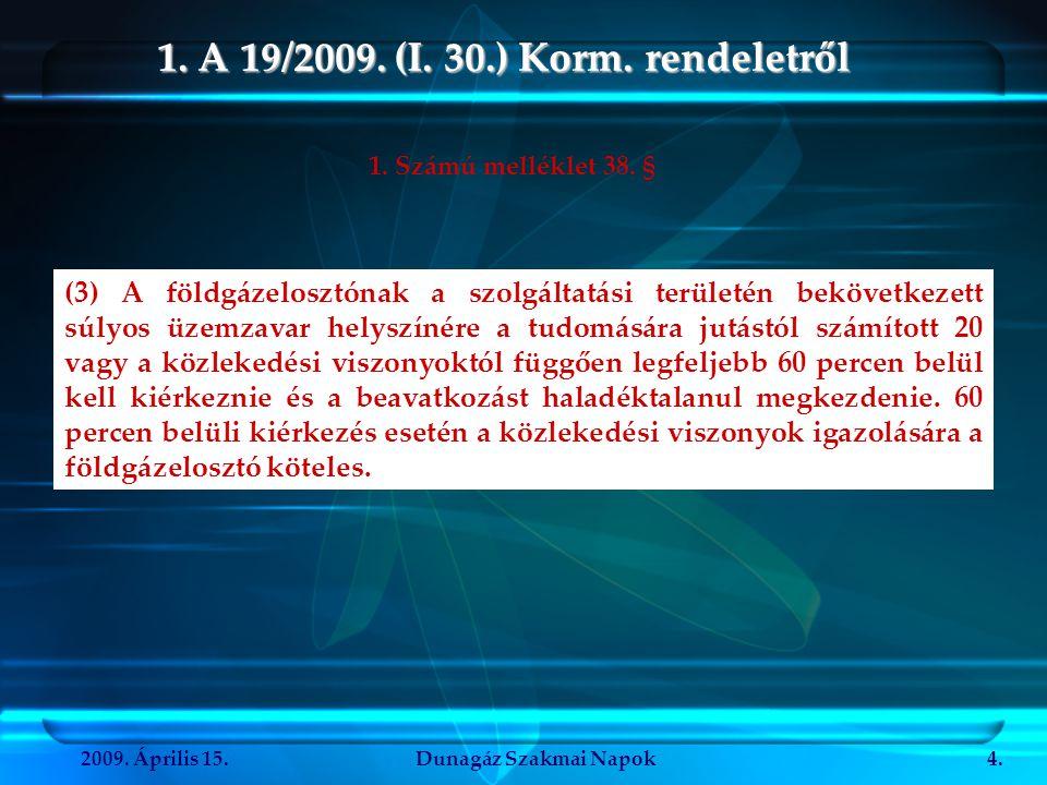 1. A 19/2009. (I. 30.) Korm. rendeletről