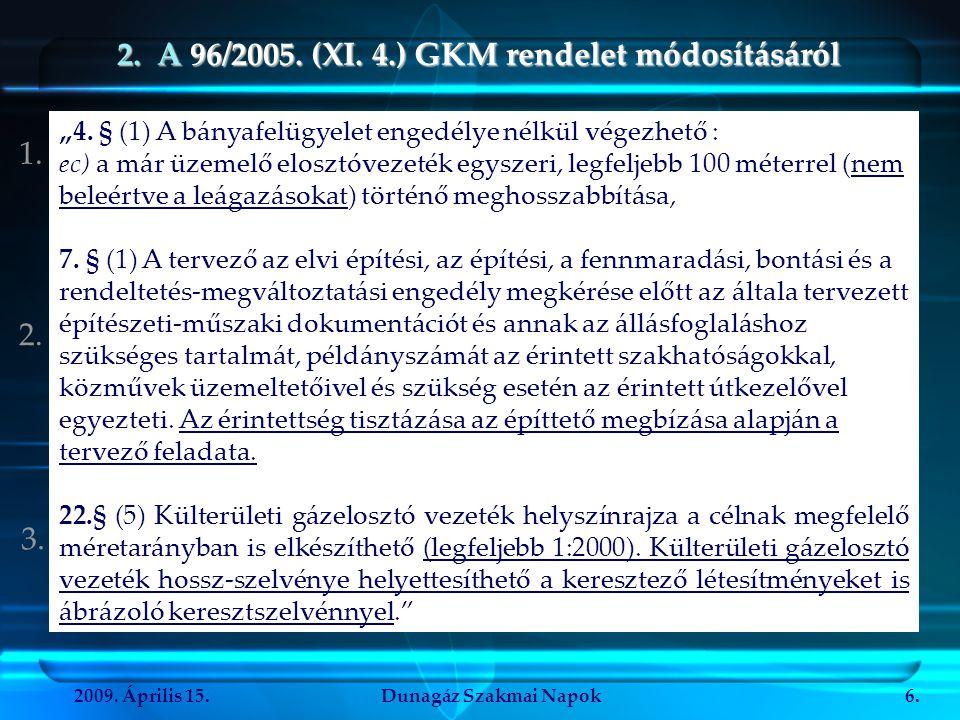 2. A 96/2005. (XI. 4.) GKM rendelet módosításáról