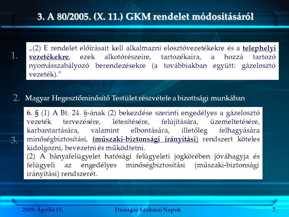 3. A 80/2005. (X. 11.) GKM rendelet módosításáról