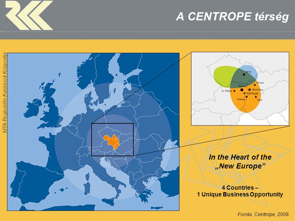 "A CENTROPE térség In the Heart of the ""New Europe"