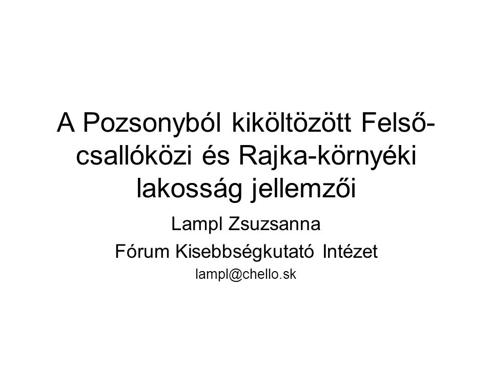Lampl Zsuzsanna Fórum Kisebbségkutató Intézet lampl@chello.sk