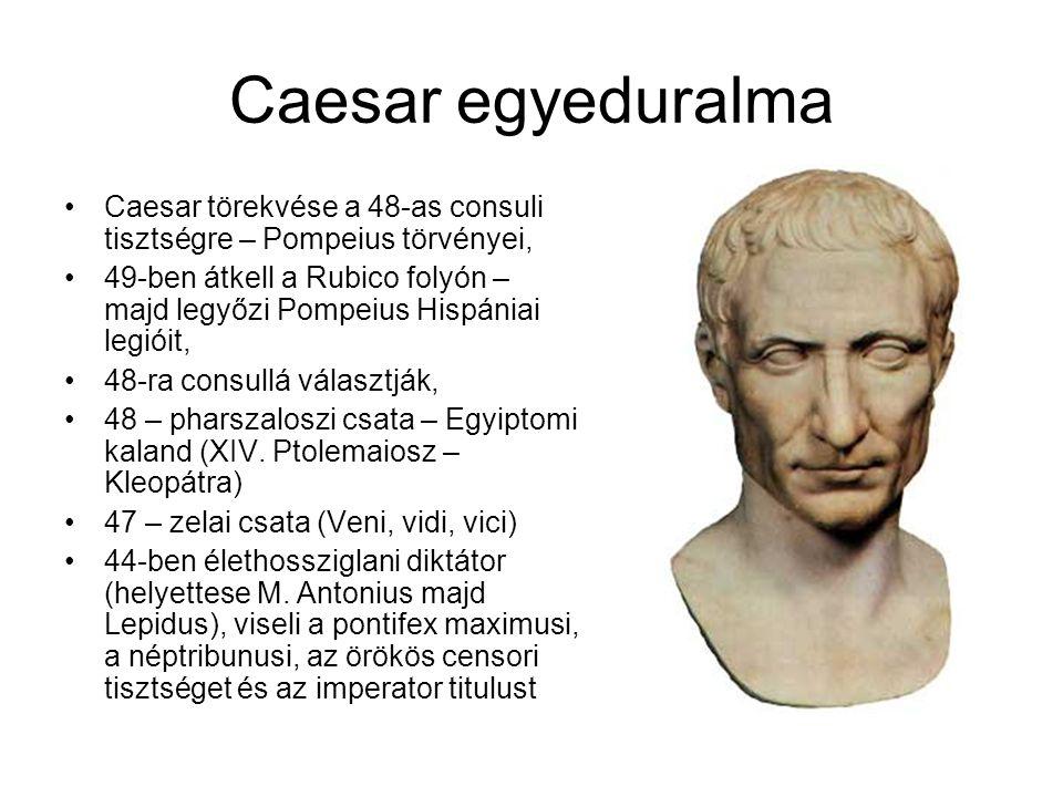 Caesar egyeduralma Caesar törekvése a 48-as consuli tisztségre – Pompeius törvényei,