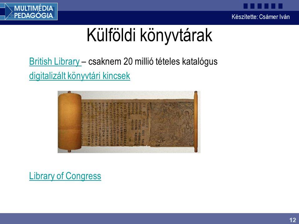 Külföldi könyvtárak British Library – csaknem 20 millió tételes katalógus digitalizált könyvtári kincsek.