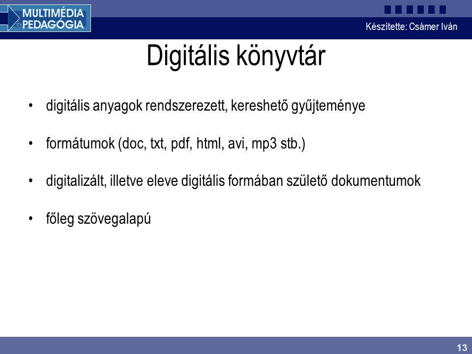 Digitális könyvtár digitális anyagok rendszerezett, kereshető gyűjteménye. formátumok (doc, txt, pdf, html, avi, mp3 stb.)