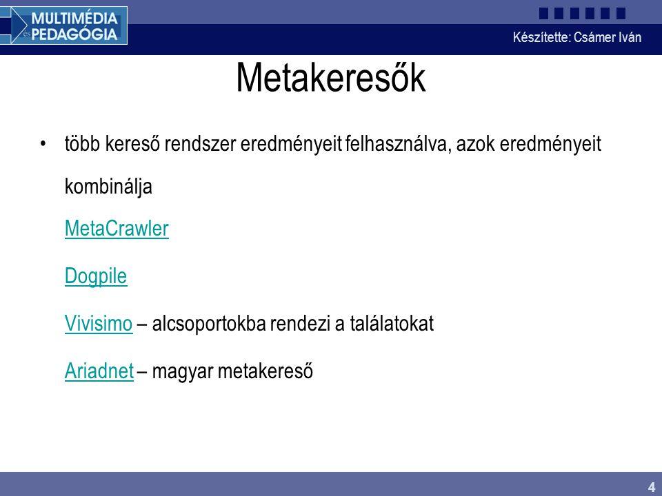 Metakeresők több kereső rendszer eredményeit felhasználva, azok eredményeit kombinálja MetaCrawler.