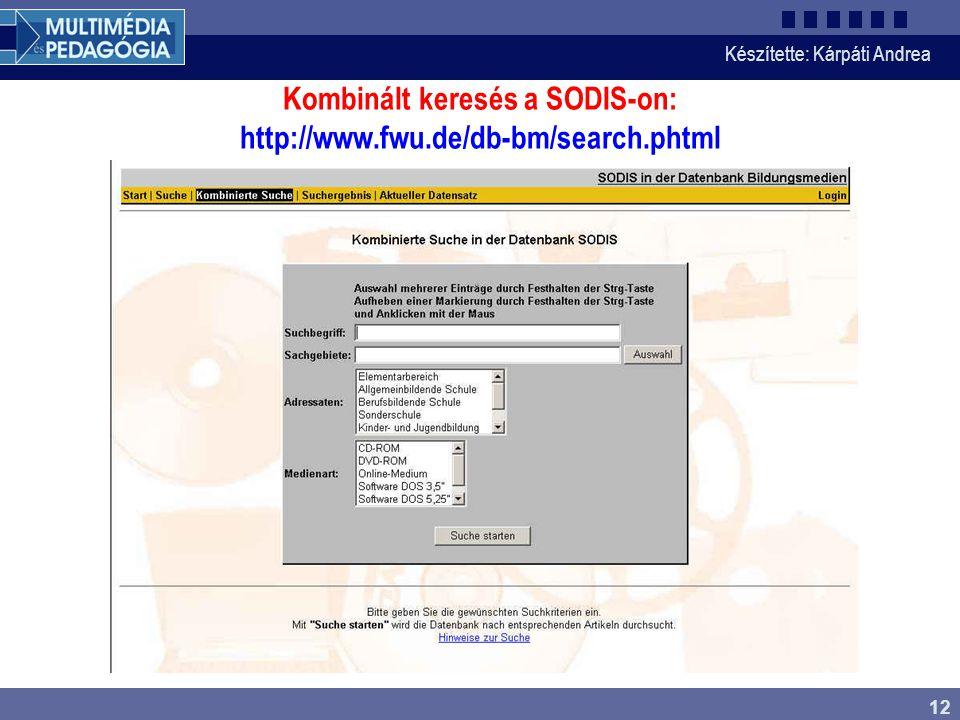 Kombinált keresés a SODIS-on: http://www.fwu.de/db-bm/search.phtml