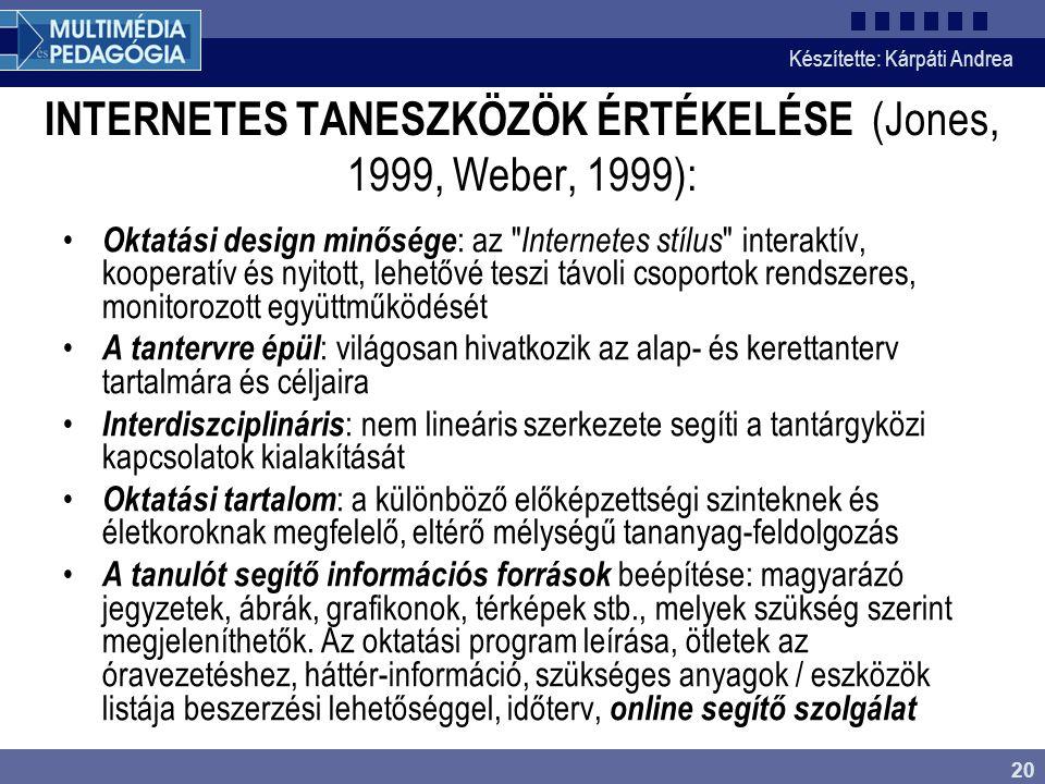 INTERNETES TANESZKÖZÖK ÉRTÉKELÉSE (Jones, 1999, Weber, 1999):