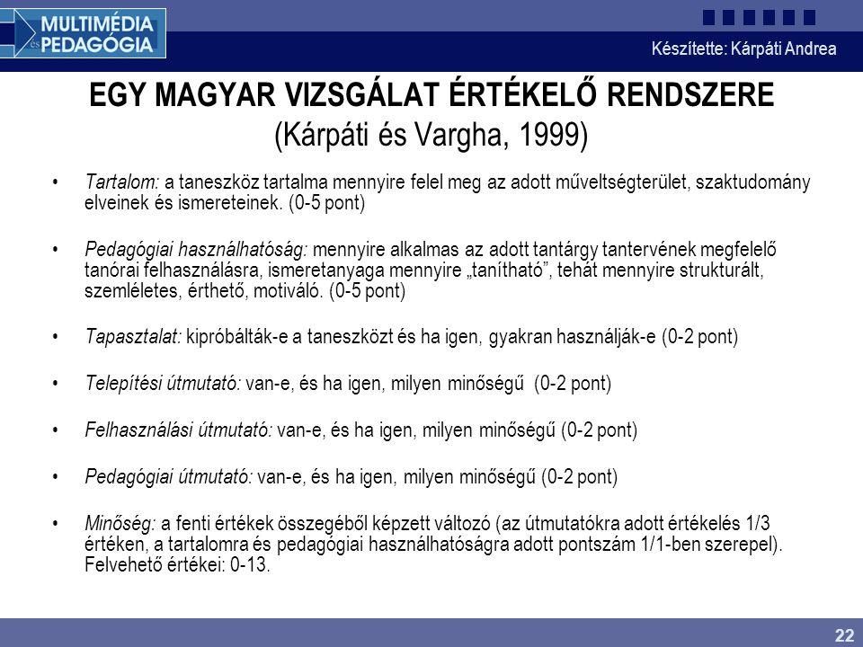 EGY MAGYAR VIZSGÁLAT ÉRTÉKELŐ RENDSZERE (Kárpáti és Vargha, 1999)