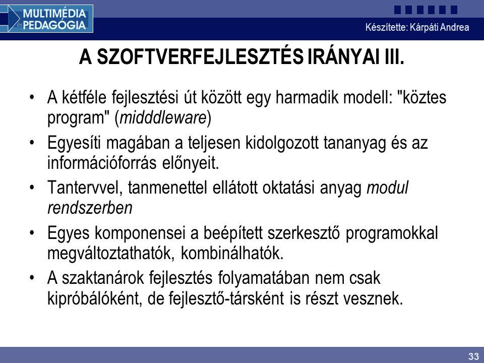 A SZOFTVERFEJLESZTÉS IRÁNYAI III.