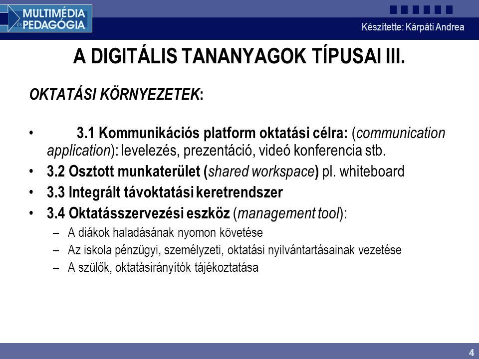 A DIGITÁLIS TANANYAGOK TÍPUSAI III.