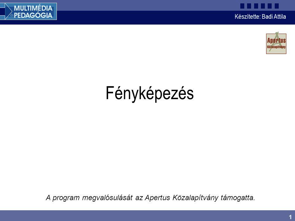 Fényképezés A program megvalósulását az Apertus Közalapítvány támogatta.