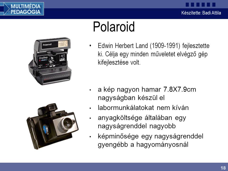 Polaroid Edwin Herbert Land (1909-1991) fejlesztette ki. Célja egy minden műveletet elvégző gép kifejlesztése volt.