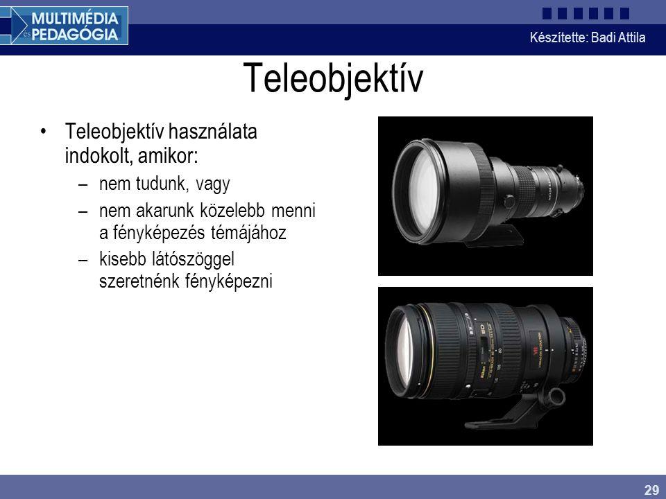 Teleobjektív Teleobjektív használata indokolt, amikor: