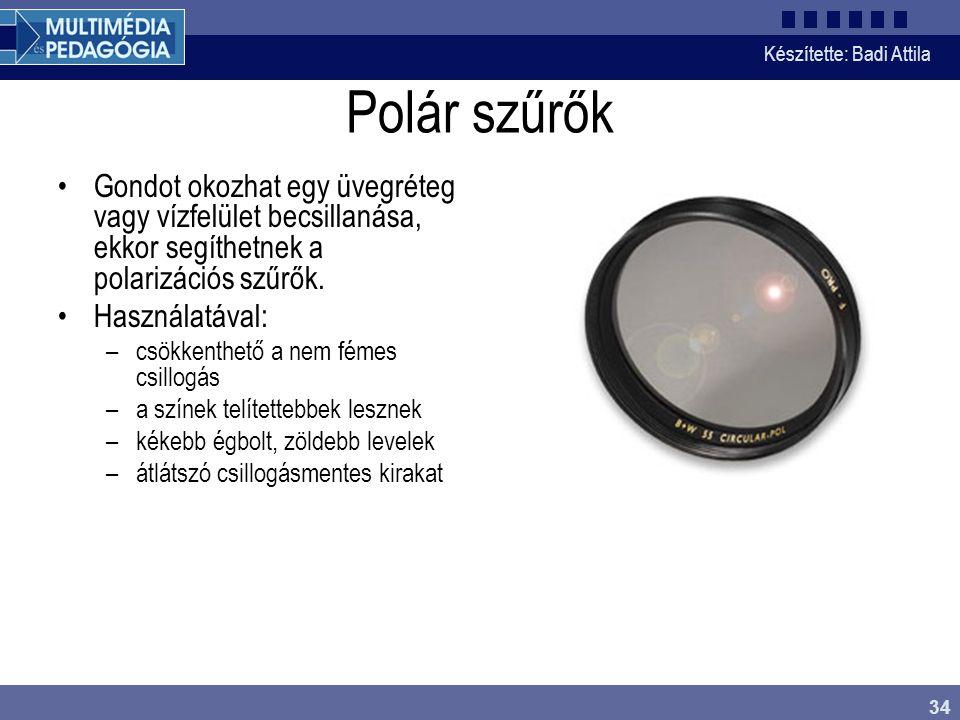 Polár szűrők Gondot okozhat egy üvegréteg vagy vízfelület becsillanása, ekkor segíthetnek a polarizációs szűrők.
