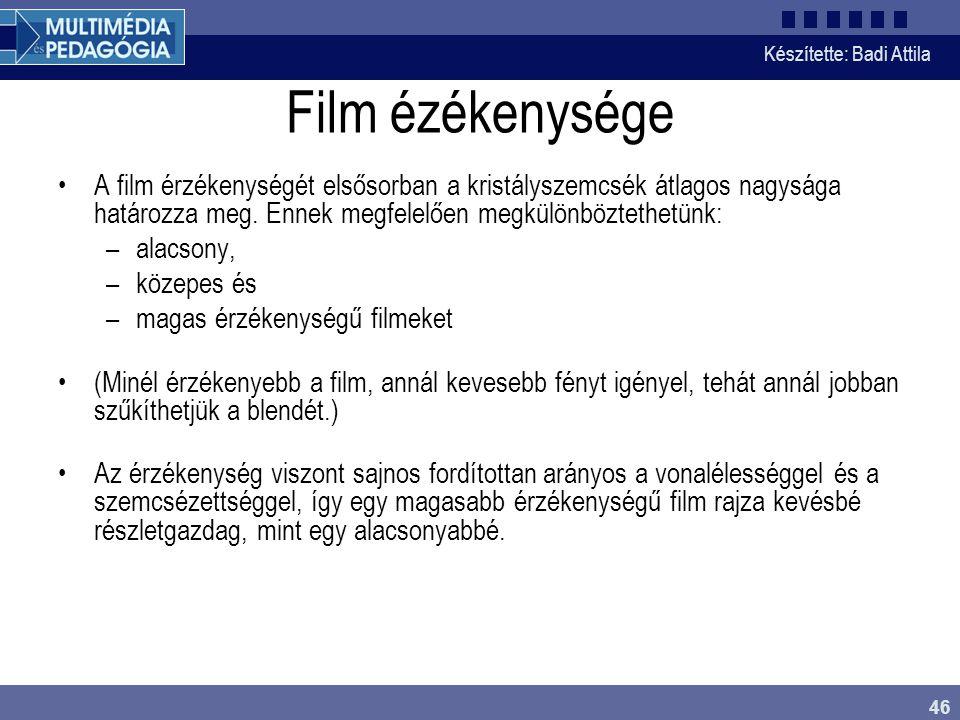 Film ézékenysége A film érzékenységét elsősorban a kristályszemcsék átlagos nagysága határozza meg. Ennek megfelelően megkülönböztethetünk: