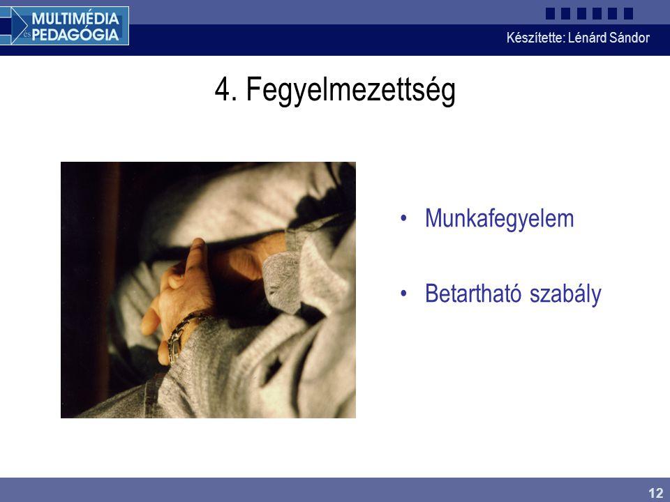 4. Fegyelmezettség Munkafegyelem Betartható szabály Fegyelmezettség
