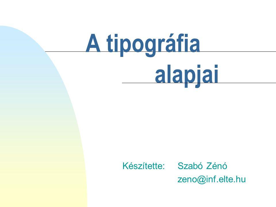 Készítette: Szabó Zénó zeno@inf.elte.hu