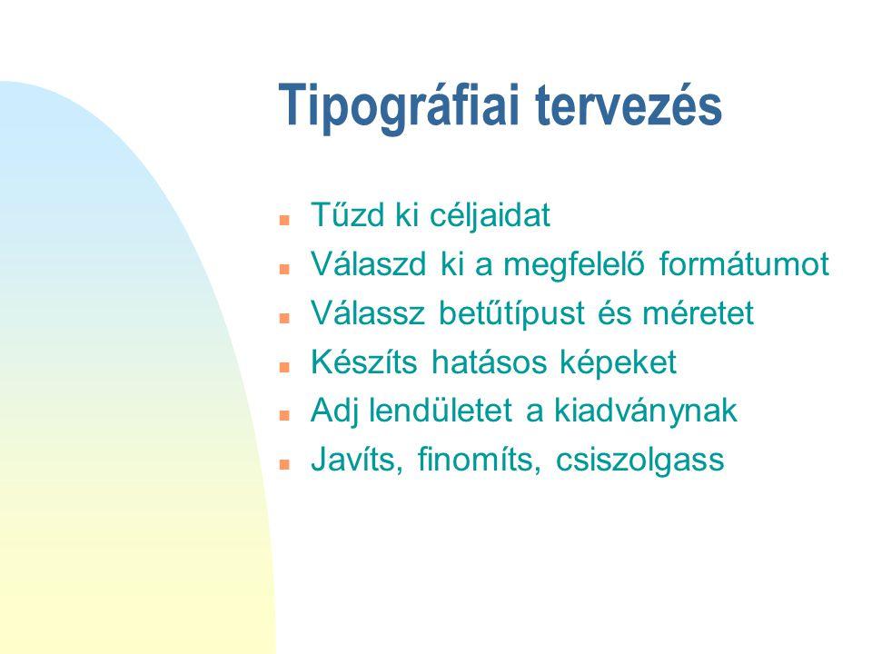 Tipográfiai tervezés Tűzd ki céljaidat