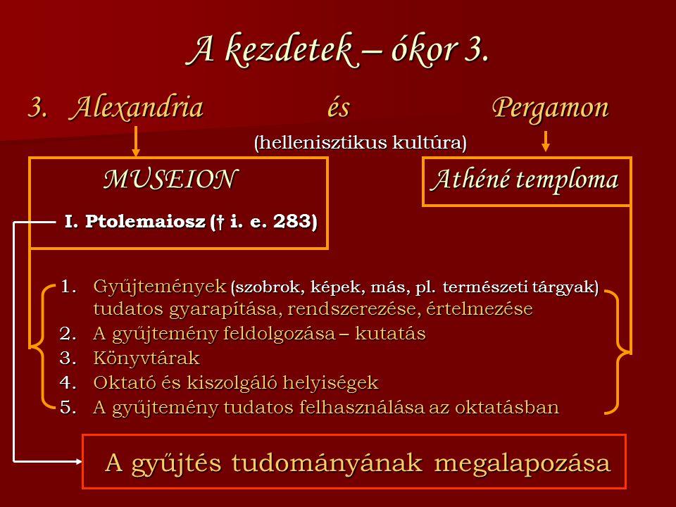 A kezdetek – ókor 3. 3. Alexandria és Pergamon