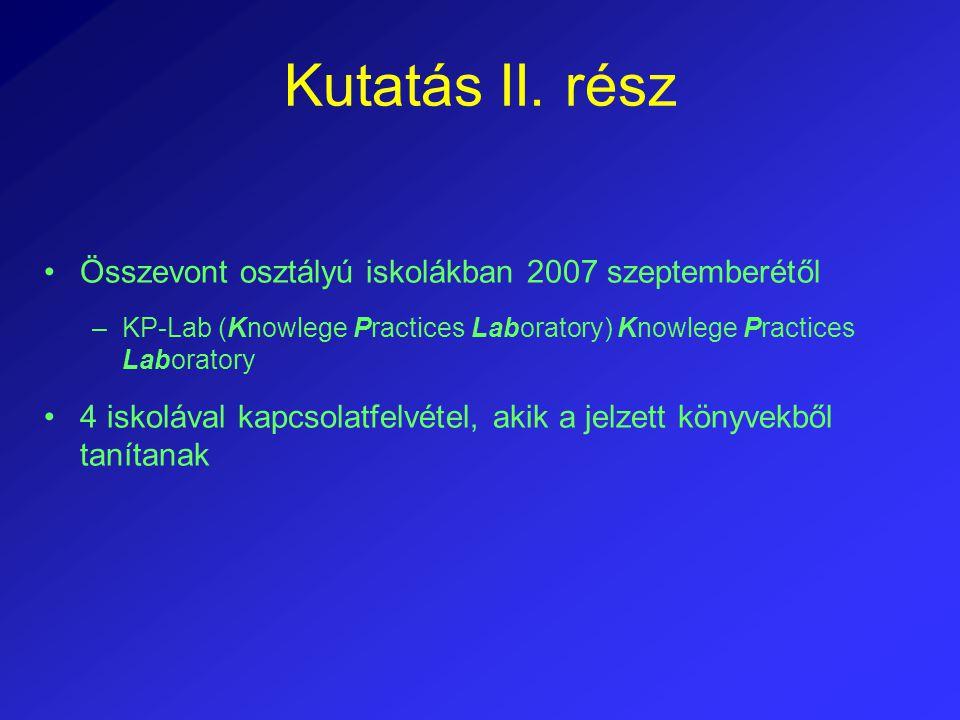 Kutatás II. rész Összevont osztályú iskolákban 2007 szeptemberétől