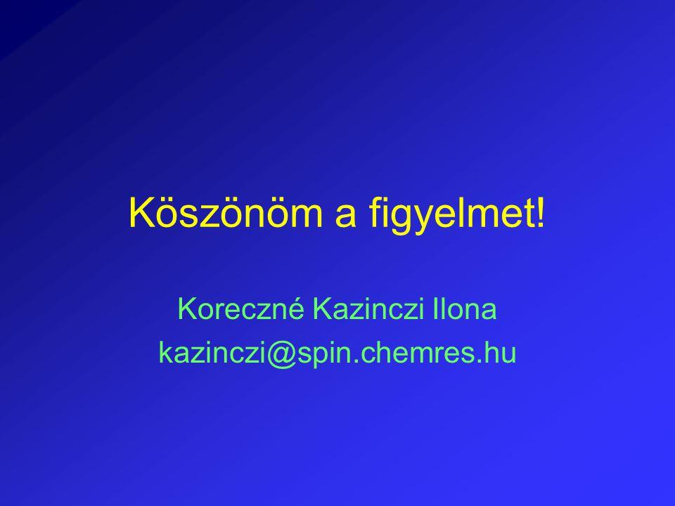 Koreczné Kazinczi Ilona kazinczi@spin.chemres.hu