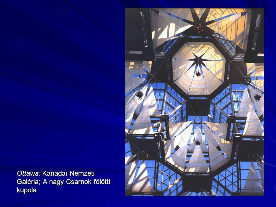 Ottawa: Kanadai Nemzeti Galéria; A nagy Csarnok fölötti kupola