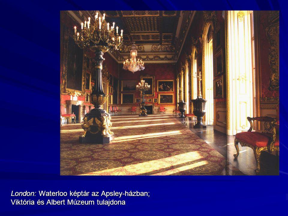 London: Waterloo képtár az Apsley-házban; Viktória és Albert Múzeum tulajdona