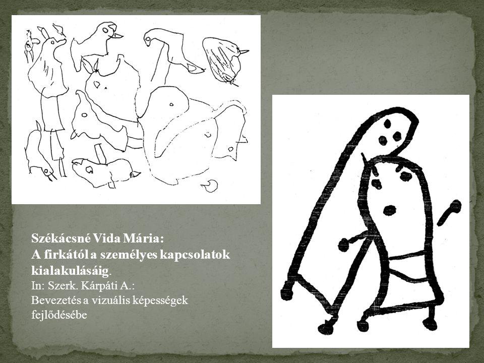 Székácsné Vida Mária: A firkától a személyes kapcsolatok kialakulásáig