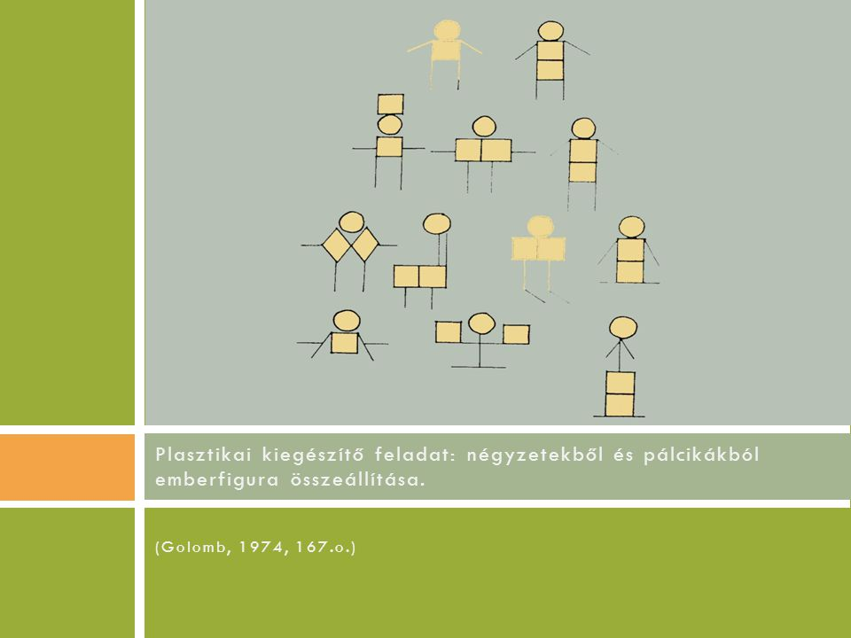 Plasztikai kiegészítő feladat: négyzetekből és pálcikákból emberfigura összeállítása.