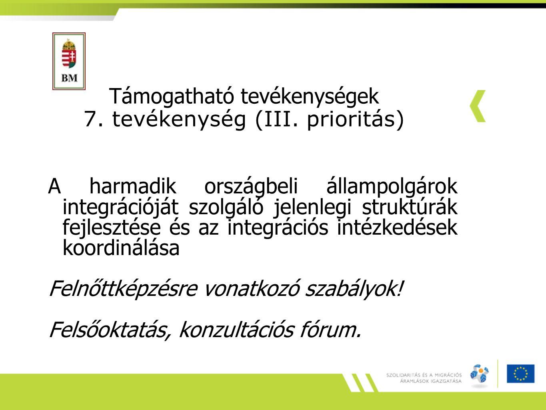 Támogatható tevékenységek 7. tevékenység (III. prioritás)