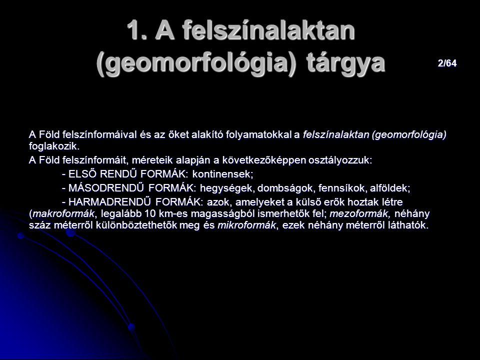 1. A felszínalaktan (geomorfológia) tárgya