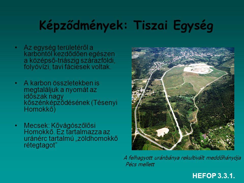 Képződmények: Tiszai Egység