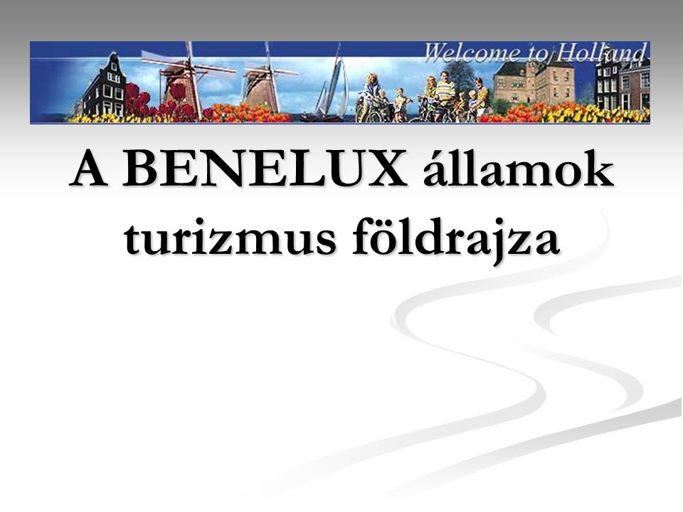 A BENELUX államok turizmus földrajza