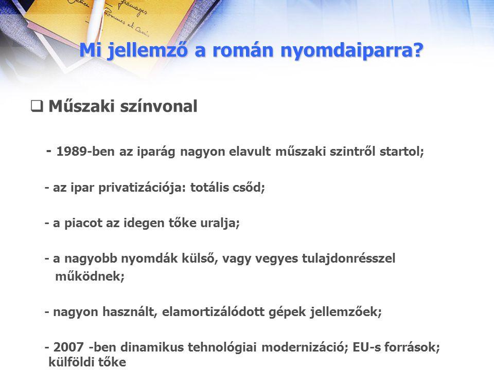 Mi jellemző a román nyomdaiparra