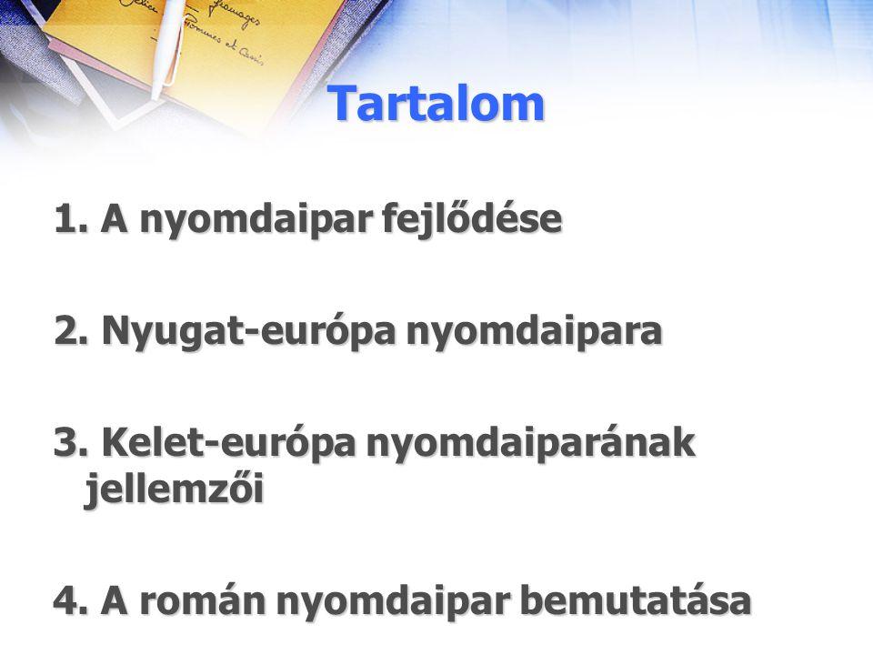 Tartalom 1. A nyomdaipar fejlődése 2. Nyugat-európa nyomdaipara